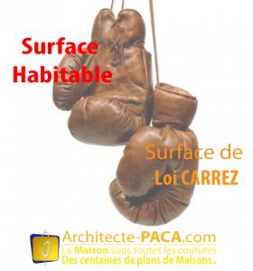 La loi carrez diff rente de la surface habitable for Loi architecte 150m2